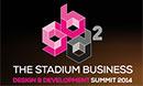 The Stadium Business Design and Development Summit 2014