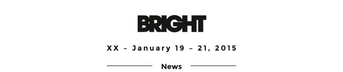 Bright XX - January 19-21, 2015 - Berlin